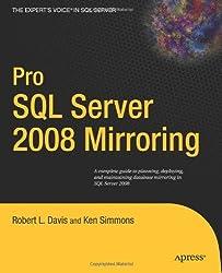 Pro SQL Server 2008 Mirroring (Expert's Voice in SQL Server)