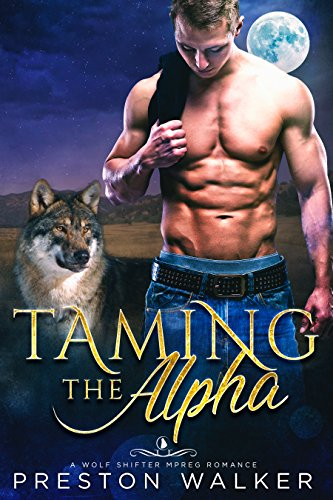 Taming The Alpha: A Wolf Shifter Mpreg Romance (Savage Love Book 3)