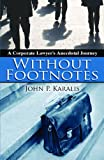 Without Footnotes, John Karalis, 0984173307