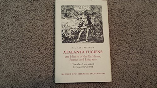 Atalanta Fugiens: An Edition of the Emblems, Fugues and Epigrams (Magnum Opus Hermetic Sourceworks) (English and Latin Edition)