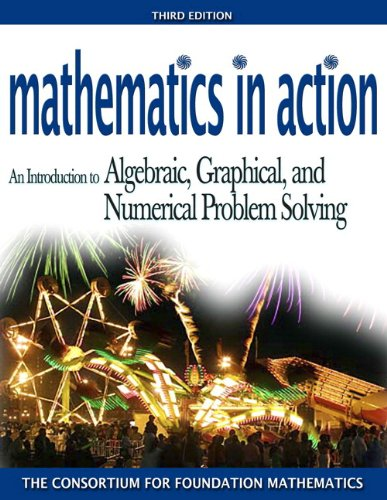 Mathematics in Action: An Introduction to Algebraic, Graphical, and Numerical Problem Solving plus MyMathLab Student Sta