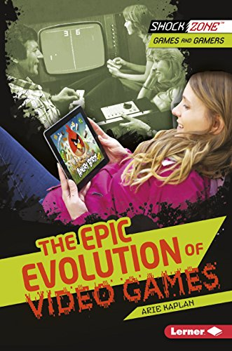 The Epic Evolution of Video Games (ShockZone ™ — Games and Gamers) (Evolution Console)