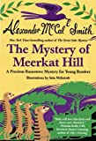 Mystery of Meerkat Hill (Precious Ramotswe Mysteries for Young Readers)