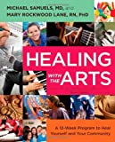 12 week program - Healing with the Arts: A 12-Week Program to Heal Yourself and Your Community