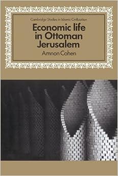 Economic Life in Ottoman Jerusalem (Cambridge Studies in Islamic Civilization) by Amnon Cohen (2002-08-22)