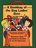 A Bookbag of the Bag Ladies' Best, Karen Simmons and Cindy Guinn, 092989541X