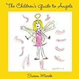 The Children's Guide to Angels, Marek, 0578128543