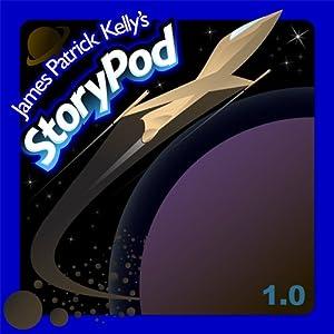 James Patrick Kelly's StoryPod 1.0 Audiobook