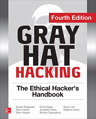 (Gray Hat Hacking The Ethical Hacker's Handbook, Fourth Edition)