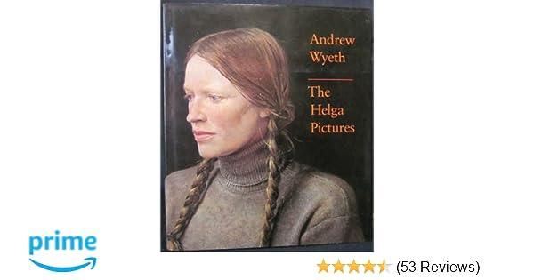 Andrew Wyeth The Helga Pictures John Wilmerding Andrew