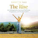 #7: The Rise: An Unforgettable Journey of Self-Love, Forgiveness, and Transformation
