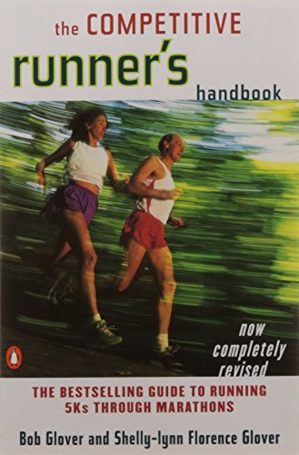 The Competitive Runner's Handbook: The Bestselling Guide to Running 5Ks through (Runners Handbook)