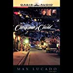 The Christmas Child: A Story of Coming Home | Max Lucado