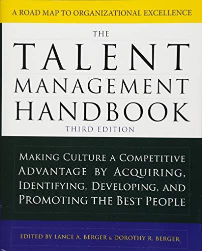 The Talent Management Handbook, Third Edition: Making Culture a Competitive Advantage by Acquiring,