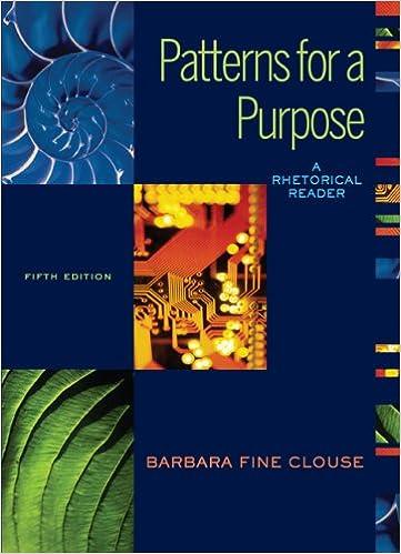 Book Patterns for A Purpose: A RhetoricalReader (book alone)