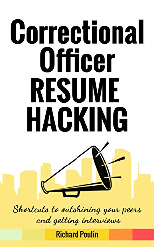 correctional officer resume hacking shortcuts to outshining your peers and getting interviews government