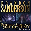 Shadows for Silence in the Forests of Hell & Perfect State Hörbuch von Brandon Sanderson Gesprochen von: Christian Rummel, Kate Reading