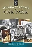 Legendary Locals of Oak Park, Douglas Deuchler, 1467100862