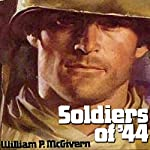 Soldiers of '44 | William P. McGivern