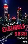 Ensemble - Kassi : épisode 3 par Rossi