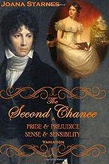 The Second Chance: A 'Pride & Prejudice' ~ 'Sense & Sensibility' Variation Paperback