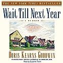 Wait Till Next Year: A Memoir Audiobook by Doris Kearns Goodwin Narrated by Suzanne Toren