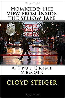 Homicide:The View from Inside the Yellow Tape