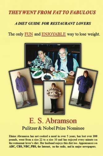 They Went from Fat to Fabulous: A Diet Guide for Restaurant Lovers E. S. Abramson