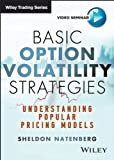 Basic Option Volatility Strategies : Understanding Popular Pricing Models, Natanberg, Sheldon, 1592804802
