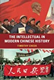 "Timothy Cheek, ""The Intellectual in Modern Chinese History"" (Cambridge UP, 2015)"