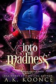 Into the Madness: A Reverse Harem Series (The Villainous Wonderland Series Book 1)