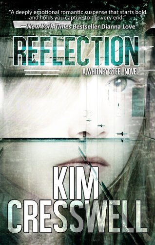 "How far will Whitney go for her ""big story"" and can she save an innocent child before it is too late? Reflection (A Whitney Steel Novel Book 1) by Kim Cresswell"