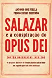 img - for Salazar e a Conspira  o do Opus Dei (Portuguese Edition) book / textbook / text book
