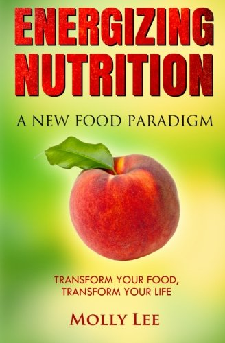 Energizing Nutrition: A New Food Paradigm
