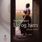 Ud og hjem: Helvigs rejseår (Helvig trilogi 2) | Winni Østergaard