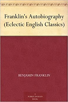 image for Franklin's Autobiography (Eclectic English Classics)
