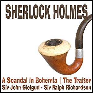 Sherlock Holmes: A Scandal in Bohemia & The Traitor Audiobook
