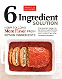 6 Ingredient Solution: How to Coax More Flavor from Fewer Ingredients
