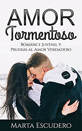 Amor Tormentoso: Romance Juvenil y Pruebas al Amor Verdadero ...