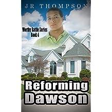 Reforming Dawson (Worthy Battle Book 4)