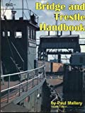 Bridge and Trestle Handbook, Paul Mallery, 0911868798