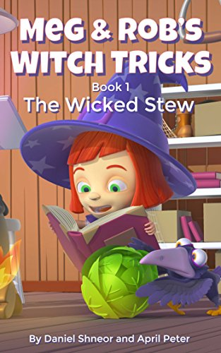 Meg & Rob's Witch Tricks: Book 1 - The Wicked Stew (Halloween Witches Stew)