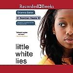 Little White Lies | Brianna Baker,F. Bowman Hastie