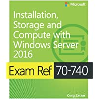 Exam Ref 70-740 Installation, Storage, and Compute with Windows Server 2016