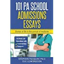 101 PA School Admissions Essays: Stories of life in the pursuit of medicine