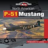 North American P-51 Mustang, Malcolm V. Lowe, 1861268300