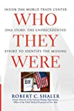 Who They Were, Robert C. Shaler, 1416584471