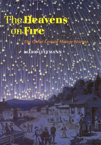 The Heavens on Fire: The Great Leonid Meteor Storms by Mark Littmann (1999-09-28)