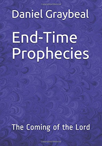 End-Time Prophecies: The Coming of the Lord