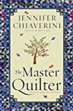Front cover for the book The Master Quilter by Jennifer Chiaverini